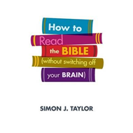 How to Read the Bible (Without Switching off Your Brain) (BOK)