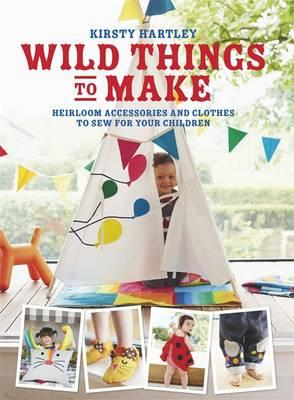 Wild Things to Make (BOK)