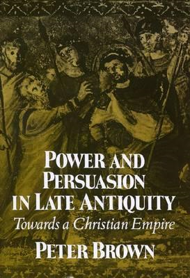 Power and Persuasion in Late Antiquity (BOK)