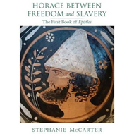 Horace Between Freedom and Slavery (BOK)