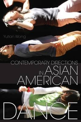 Contemporary Directions in Asian American Dance (BOK)