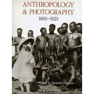 Anthropology and Photography, 1860-1920 (BOK)