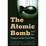 Atomic Bomb and the Origins of the Cold War (BOK)