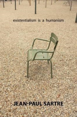 Existentialism Is a Humanism (BOK)