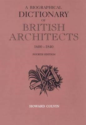 A Biographical Dictionary of British Architects 1600-1840 (BOK)