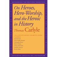 On Heroes, Hero-Worship, and the Heroic in History (BOK)