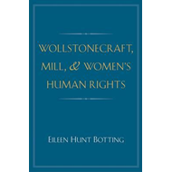 Wollstonecraft, Mill, and Women's Human Rights (BOK)