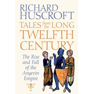 Tales from the Long Twelfth Century (BOK)