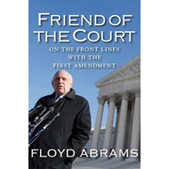 Friend of the Court: On the Front Lines with the First Amendment (BOK)
