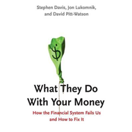What They Do With Your Money (BOK)