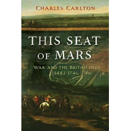 This Seat of Mars: War and the British Isles, 1485-1746 (BOK)
