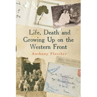 Life, Death, and Growing Up on the Western Front (BOK)