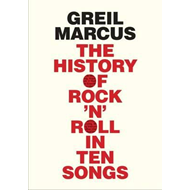 History of Rock 'n' Roll in Ten Songs (BOK)