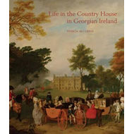 Life in the Country House in Georgian Ireland (BOK)