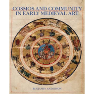 Cosmos and Community in Early Medieval Art (BOK)