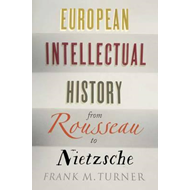 European Intellectual History from Rousseau to Nietzsche (BOK)