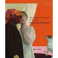 Subversion and Surrealism in the Art of Honore Sharrer (BOK)