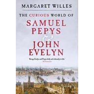 Curious World of Samuel Pepys and John Evelyn (BOK)