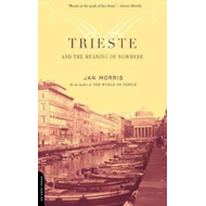 Trieste and the Meaning of Nowhere (BOK)