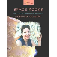 Space Rocks: The Story of Planetary Geologist Adriana Ocampo (BOK)