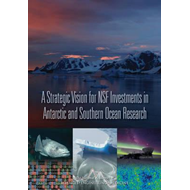 Strategic Vision for NSF Investments in Antarctic and Southe (BOK)