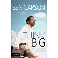 Think Big: Unleashing Your Potential for Excellence (BOK)