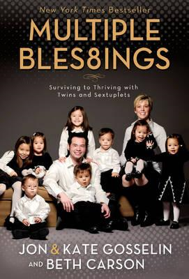 Multiple Blessings: Surviving to Thriving with Twins and Sextuplets (BOK)
