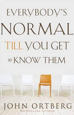 Everybody's Normal Till You Get to Know Them (BOK)