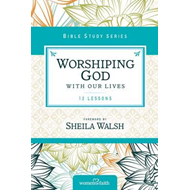 Worshiping God with Our Lives (BOK)