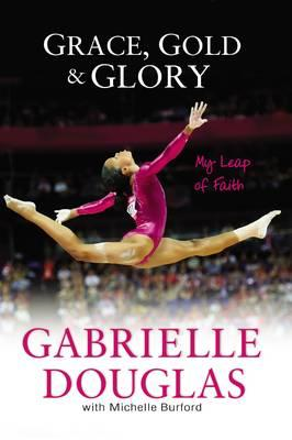 Grace, Gold, and Glory: My Leap of Faith (BOK)