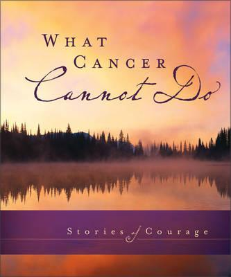 What Cancer Cannot Do (BOK)