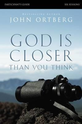 God Is Closer Than You Think Participant's Guide (BOK)