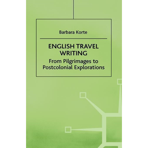 English Travel Writing: from Pilgrimages to Postcolonial Exp (BOK)