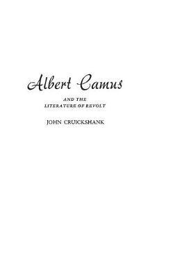Albert Camus and the Literature of Revolt (BOK)