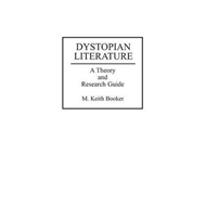 Dystopian Literature: A Theory and Research Guide (BOK)