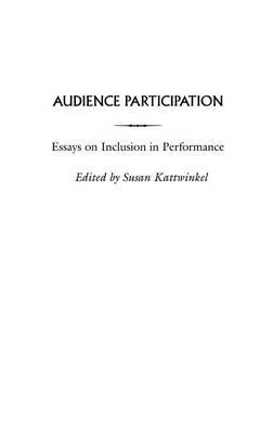 Audience Participation: Essays on Inclusion in Performance (BOK)
