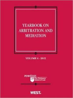 Yearbook on Arbitration and Mediation, Volume 4 - 2012 (BOK)