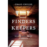 Finders Keepers: A Tale of Archaeological Plunder and Obsession (BOK)