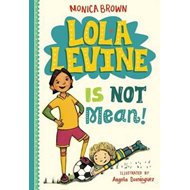 Lola Levine is Not Mean! (BOK)