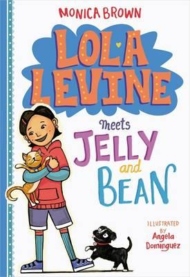Lola Levine Meets Jelly and Bean (BOK)