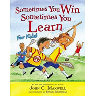 Sometimes You Win - Sometimes You Learn for Kids (BOK)