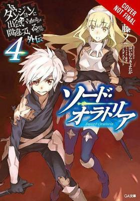 Is It Wrong to Try to Pick Up Girls in a Dungeon? On the Sid (BOK)