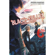 Black Bullet, Vol. 6 (light novel) (BOK)