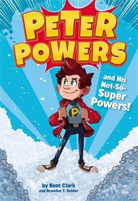 Peter Powers and His Not-So-Super Powers (BOK)