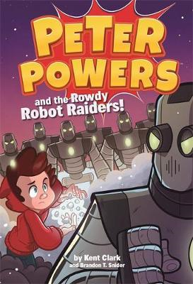 Peter Powers and the Rowdy Robot Raiders (BOK)