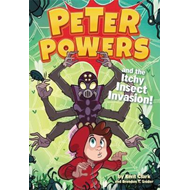 Peter Powers and the Itchy Insect Invasion! (BOK)