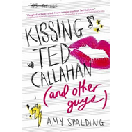 Kissing Ted Callahan (and Other Guys) (BOK)