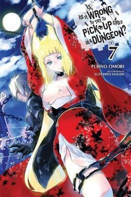 Is It Wrong to Try to Pick Up Girls in a Dungeon?, Vol. 7 (l (BOK)