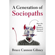 Generation of Sociopaths (BOK)