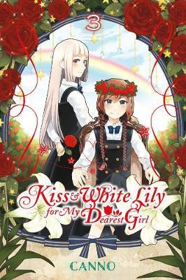 Kiss and White Lily for My Dearest Girl, Vol. 3 (BOK)